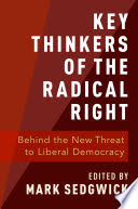 Picture of the book: Key Thinkers of the Radical Right: Behind the New Threat to Liberal Democracy