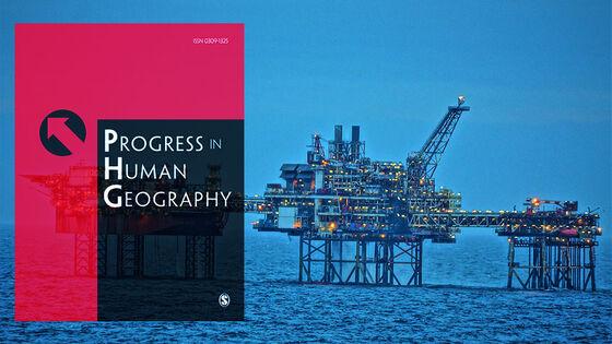 oljeplattformer i sjøen og forsiden på tiddsskriftet Progress in Human Geography