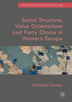 social-structure-value-orientations-and-party-choice-in-western-europe