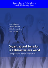 Organizational Behavior in a Discontinuous World: Managerial and Workers Perspectives
