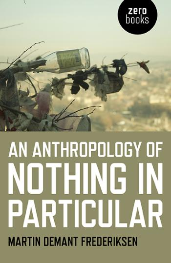 an-anthropology-of-nothing-in-particular