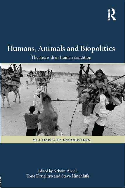Humans, Animals and Biopolitics: The More-than-Human Condition.